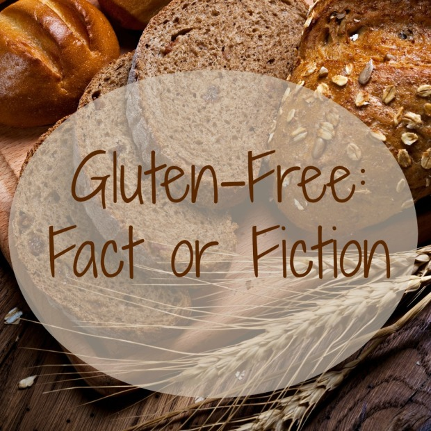 Gluten-Free Fact or Fiction